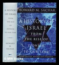A history of Israel : from the rise of Zionism to our time / Howard M. Sachar