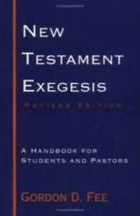 New Testament Exegesis: A Handbook for Students and Pastors by Gordon D. Fee - Paperback - 1993-04-03 - from Books Express (SKU: 066425442Xq)
