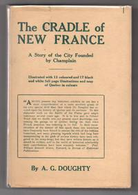 The Cradle of New France: A Story of the City Founded by Champlain