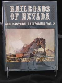Railroads of Nevada and Eastern California, Volume Two : The Southern Roads
