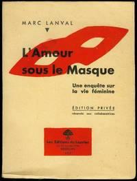 image of L'Amour Sous le Masque: Une enquête sur la vie féminine (Love Beneath the Mask: A Survey of Female Life)