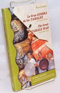 image of La Gran Guerra de los Tamales y otros cuentos/The Great tamale War_other tales