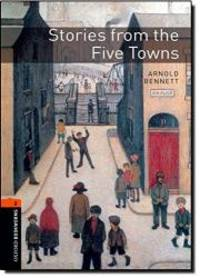 Oxford Bookworms Library: Stories from the Five Towns: Level 2: 700-Word Vocabulary (Oxford...