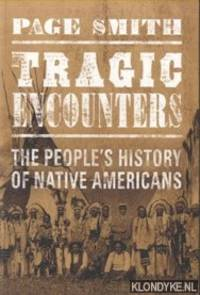 Tragic Encounters. The People's History of Native Americans