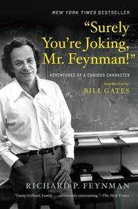 Surely You're Joking, Mr. Feynman! : Adventures of a Curious Character by Richard P. Feynman - 2018