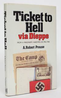 image of Ticket to Hell Via Dieppe from a Prisoner's Wartime Log  1942-