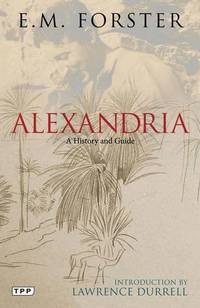 Alexandria: A History and Guide by E. M. Forster