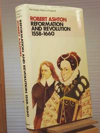Reformation and Revolution, 1558-1660: V 4 (Paladin History of England) by Robert Ashton - 1st Edition 1st Printing - 1984 - from Henniker Book Farm and Biblio.com