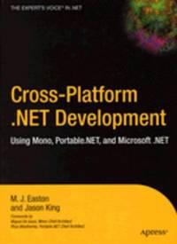 Cross-Platform .NET Development  Using Mono, Portable.NET, and Microsoft  .NET