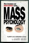 How Investors Can Make Money Using Mass Psychology