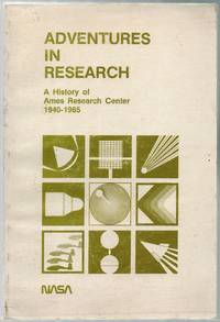 Adventures in Research: A History of Ames Research Center, 1940-1965
