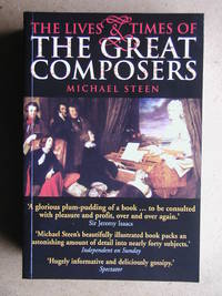 The Lives & Times of the Great Composers.
