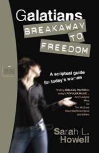 GALATIANS: BREAKAWAY TO FREEDOM