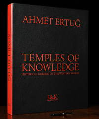 Temples of Knowledge -  Historical Libraries of the Western World by Ahmet Ertug (Photographer) - Signed First Edition - 2009 - from INTERMA and Biblio.com