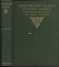 Salisbury Plain (Its Stones, Cathedral, City, Villages & Folk)