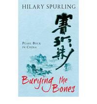 Burying The Bones: Pearl Buck in China