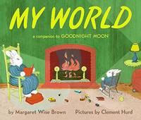 My World (Companion To: Goodnight Moon)
