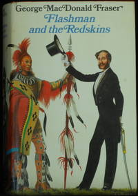 image of Flashman And The Redskins. From The Flashman Papers, 1849-50 And 1875-76