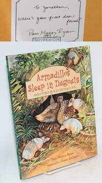 Armadillos sleep in dugouts; and other places animals live