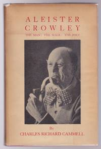 Aleister Crowley The Man, The Mage, The Poet