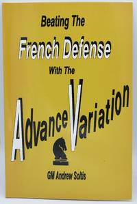 BEATING THE FRENCH DEFENSE WITH THE ADVANCE VARIATION
