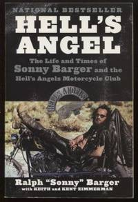 Hell's Angel ;  The Life and Times of Sonny Barger and the Hell's Angels  Motorcycle Club  The Life and Times of Sonny Barger and the Hell's Angels  Motorcycle Club
