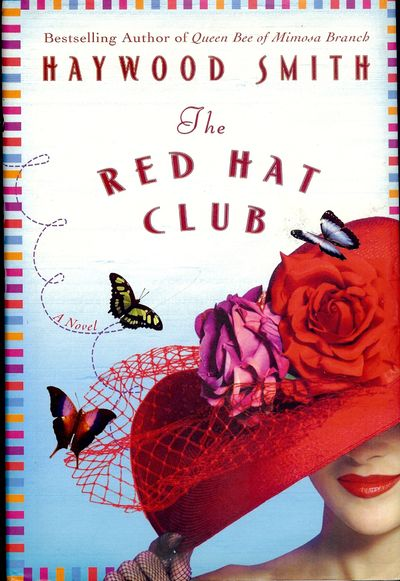 2003. SMITH, Haywood. THE RED HAT CLUB. NY: St. Martin's Press, . 8vo., boards in dust jacket; 306 p...