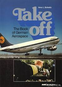 Take off. The Book of German Aerospace