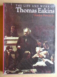 The Life And Works Of Thomas Eakins