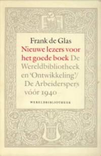 Nieuwe lezers voor het goede boek. De Wereldbibliotheek en 'Ontwikkeling' / De Arbeiderspers voor 1940