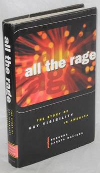 All the Rage; the story of Gay visibility in America