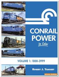 Conrail Power In Color Vol. 1: Units 1000-3999