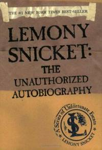 Lemony Snicket : The Unauthorized Autobiography