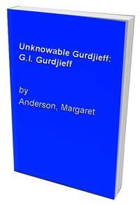image of Unknowable Gurdjieff: G.I. Gurdjieff