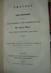 TRAVELS IN THE COUNTRIES BETWEEN ALEXANDRIA AND PARAETONIUM, the Lydian Desert, Siwa, Egypt, Palestine, and Syria, in 1821