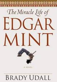 image of The Miracle Life of Edgar Mint