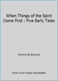 When Things of the Spirit Come First : Five Early Tales