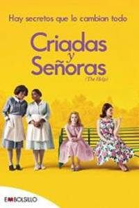 Criadas y senoras / The Help: Hay secretos que lo cambian todo / There Are Secrets That Change Everything Spanish Edition