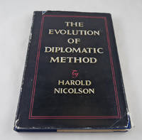 THE EVOLUTION OF DIPLOMATIC METHOD: BEING THE CHRONICLE LECTURES DELIVERED AT THE UNIVERSITY OF...
