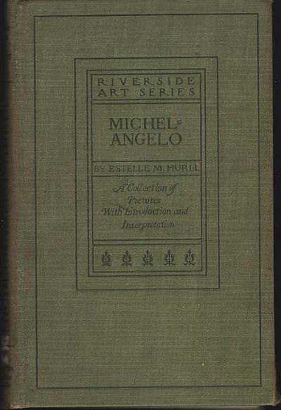 Image for MICHELANGELO A Collection of Fifteen Pictures and a Portrait of the Painter with Introduction and Interpretation