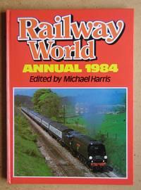 Railway World Annual 1984.
