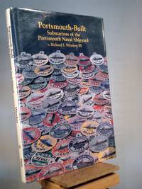 Portsmouth-Built: Submarines of the Portsmouth Naval Shipyards