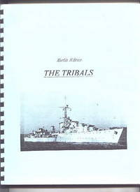 THE TRIBALS:  BIOGRAPHY OF A DESTROYER CLASS.