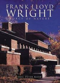 Wright  Frank Lloyd : Force of Nature