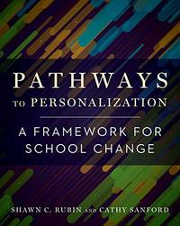 Pathways to Personalization: A Framework for School Change by Shawn C. Rubin - Paperback - from The Saint Bookstore (SKU: A9781682532478)