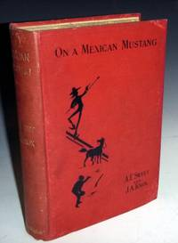 image of On a Mexican Mustang Through Texas; from the Gulf to the Rio Grande