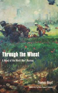 Through the Wheat: A Novel of the World War I Marines