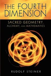 image of The Fourth Dimension: Sacred Geometry, Alchemy and Mathematics