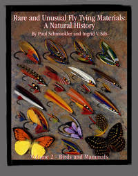 Rare and Unusual Fly Tying Materials: A Natural History, Volume 2--Birds  and Mammals  - 1st...