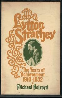 Lytton Strachey -- The Unknown Years 1880-1910 & The Years of Achievement 1910-1932
